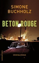 """""""Beton Rouge"""" erschienen bei Suhrkamp"""
